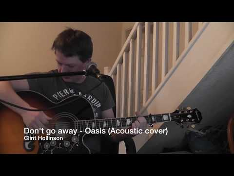 Oasis - Don't go away (Acoustic cover)