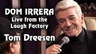 Dom Irrera Live from The Laugh Factory with Tom Dreesen (Comedy Podcast)