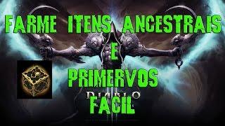 DIABLO 3 - COMO FARMAR ITENS ANCESTRAIS OU PRIMERVOS FACIL