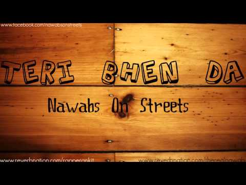 Teri Bhen Da - Nawabs On Streets video