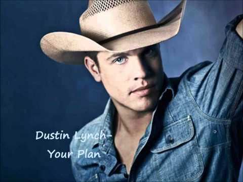 Dustin Lynch - Your Plan