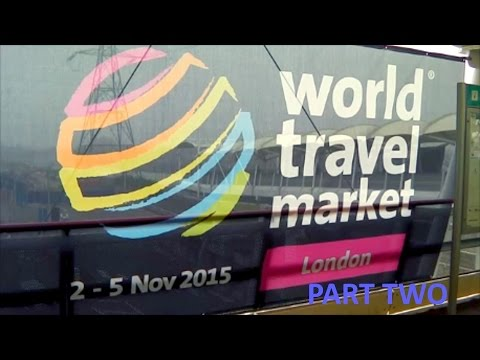 WORLD TRAVEL MARKET 2015 - LONDON EXCEL - PART TWO