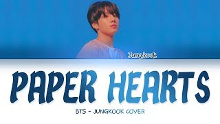 BTS JUNGKOOK - 'PAPER HEARTS' COVER LYRICS
