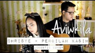 Download video Chrisye - Pergilah Kasih (Aviwkila Cover)