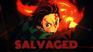 Kimetsu No Yaiba[AMV]-Salvaged