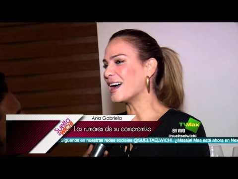 Suelta El Wichi- Ana Gabriela Delgado nos habla de los rumores de su compromiso