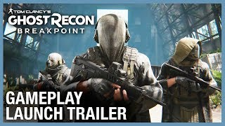 Tom Clancy's Ghost Recon Breakpoint: Gameplay Launch Trailer | Ubisoft [NA]