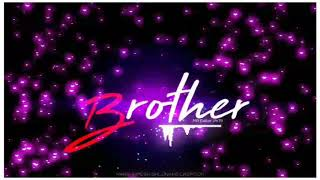 Happy👬 Brother's💖 Day Status|| 24 MAY Brother's👬 Day💖 Status video 2019||Brothers👬 Day Whatsapp