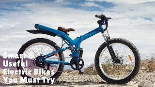 Smart & Useful Electric Bikes You Must Try - Futuristic E-Bikes Inventions