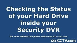 Checking the status of the hard drive inside your Security DVR Recorder