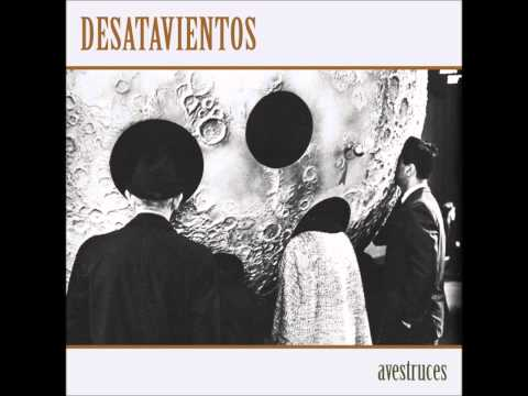 Desatavientos - Avestruces EP (2011) (Full Album)