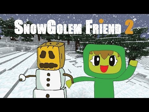 A SnowGolem Friend 2 - Minecraft
