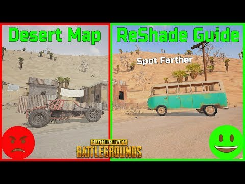 PUBG Reshade Guide - Desert Map Quick Walkthrough to Brighten Image, See Better, and Spot Farther