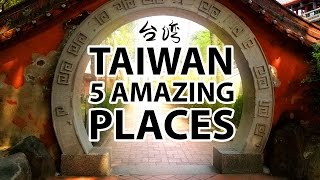 5 Amazing places to visit in Taiwan