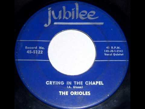 Crying In The Chapel by The Orioles on Jubilee 45 rpm record from 1959.