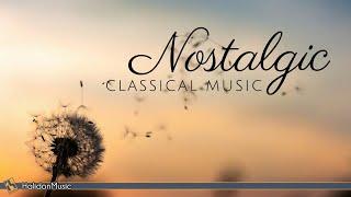 Nostalgic Classical Music | Beautiful, Emotional Pieces of Classical Music