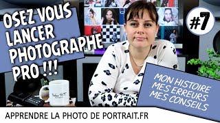 Quand et comment oser se lancer photographe pro ? (7/30)