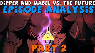 """Gravity Falls: S2E17 """"Dipper and Mabel vs. The Future"""" - Episode Analysis (Pt. 2)"""