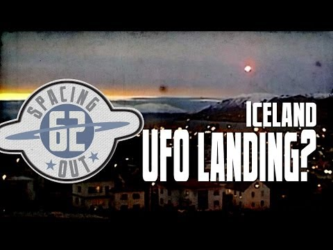 UFO video shows object landing in Iceland town - Spacing Out! Ep. 62