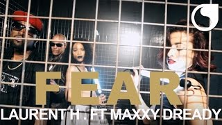 Laurent H. Ft Maxxy Dready - Fear