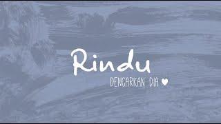 Download lagu Dengarkan Dia - Rindu ( Lyric Video)