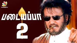 Rajinikanth's Next is Padaiyappa 2 ? | Superstar 166 Movie | Hot Tamil Cinema News