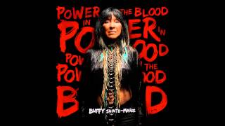 Buffy Sainte-Marie - Sing Our Own Song (Power In The Blood 2015)