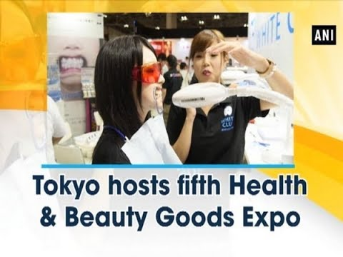 Tokyo hosts fifth Health & Beauty Goods Expo - #ANI News