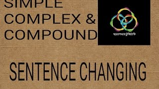 01.Changing Sentence || simple, complex,compound.