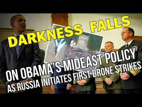 BREAKING: DARKNESS FALLS ON OBAMA'S MIDEAST POLICY AS RUSSIA INITIATES FIRST AIR STRIKES