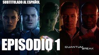 Quantum Break Serie - Episodio 1 Monarch Solutions - Subtitulado al español 1080p 60fps