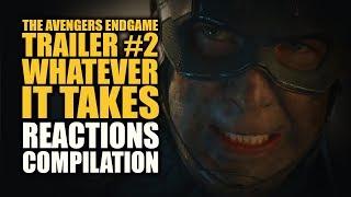 Avengers Endgame Trailer #2 WHATEVER IT TAKES Reactions Compilation