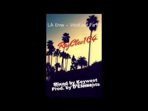 RayClev x Keywest (LA Krew) - Westcoast Party (Prod. by D'Elements)