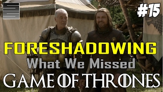 Game of Thrones Season 7 Prep | Foreshadowing What You Missed Part 15 1.5.1