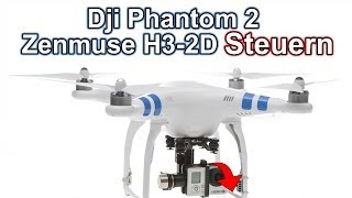 Dji PHANTOM 2 Zenmuse H3 2D Gimbal Steuerung + Test + Crash