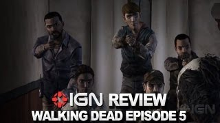 The Walking Dead Episode 5 Video Review - IGN Reviews