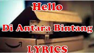 Download lagu Hello-Di Antara Bintang-Lyrics gratis