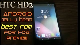 HTC HD2 Android 4.3 Nand Preview (Best Rom for HD2) 2014