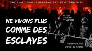 Film NE VIVONS PLUS COMME DES ESCLAVES (septembre 2013, durée 89mn) de Yannis Youlountas
