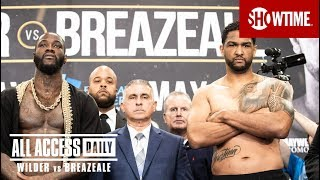 ALL ACCESS DAILY: Wilder vs. Breazeale | Part 4 | SHOWTIME