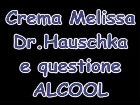 Crema Melissa Dr.Hauschka e questione alcool