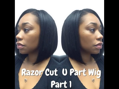 U Part Wig & Razor Cut Bob Part 1 -Chimere Nicole