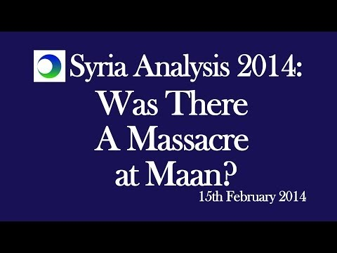 Syria Analysis 2014: Was there a Massacre at Maan?