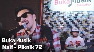 Download Lagu BukaMusik: Naif - Piknik 72 Gratis STAFABAND