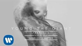 Young the Giant: Paralysis (Audio)