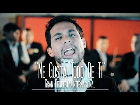 Gran Orquesta Internacional - Me Gusta Todo de Ti [sesión studio]