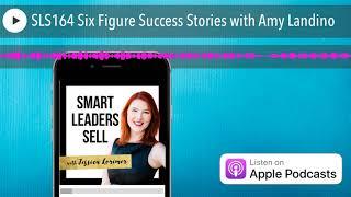 SLS164 Six Figure Success Stories with Amy Landino