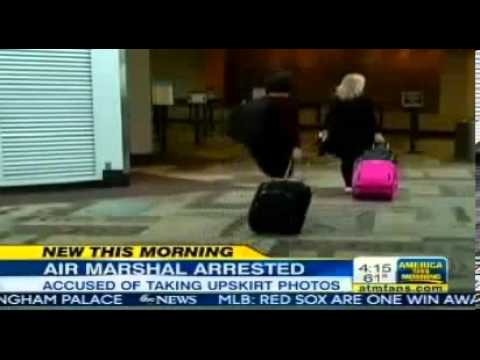 Air Marshal Arrested Takes Pictures Up Women