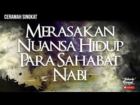 Merasakan Nuansa Hidup Para Sahabat Nabi - Ustadz Rizal Yuliar, Lc