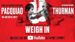 Manny Pacquiao vs Keith Thurman Weigh In